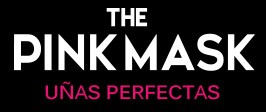 The Pink Mask - Uñas Perfectas